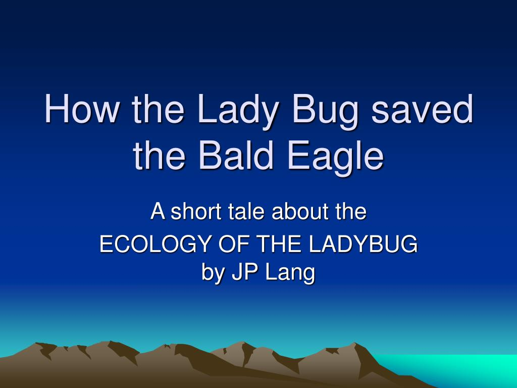 how the lady bug saved the bald eagle l.