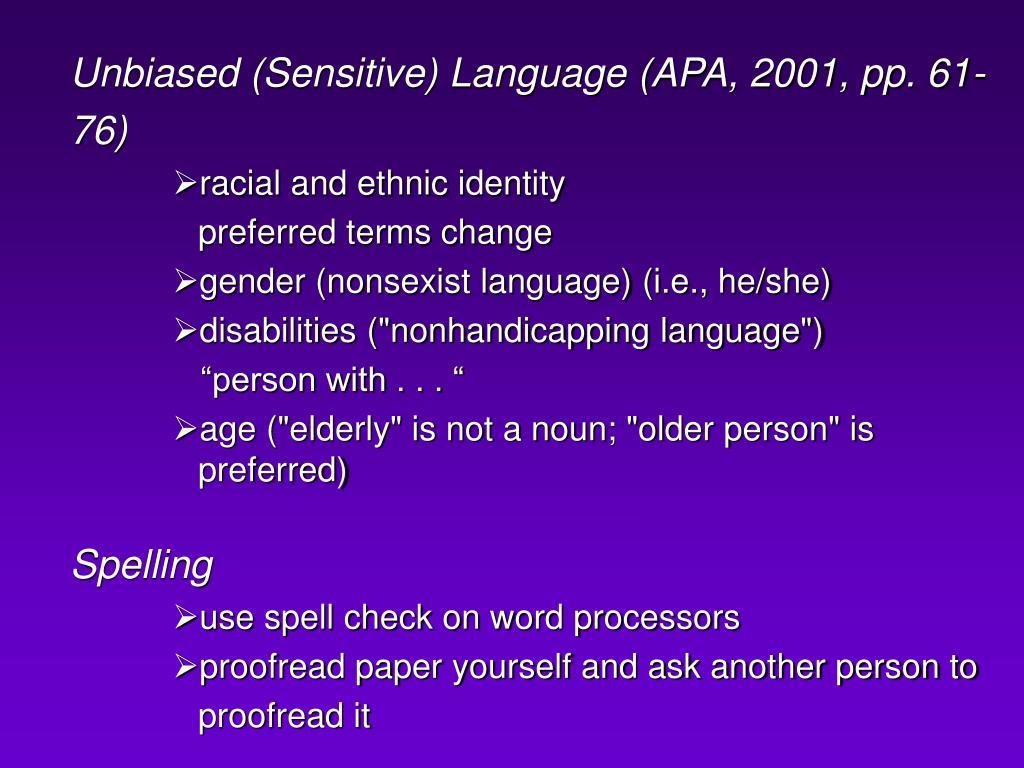 Unbiased (Sensitive) Language (APA, 2001, pp. 61-