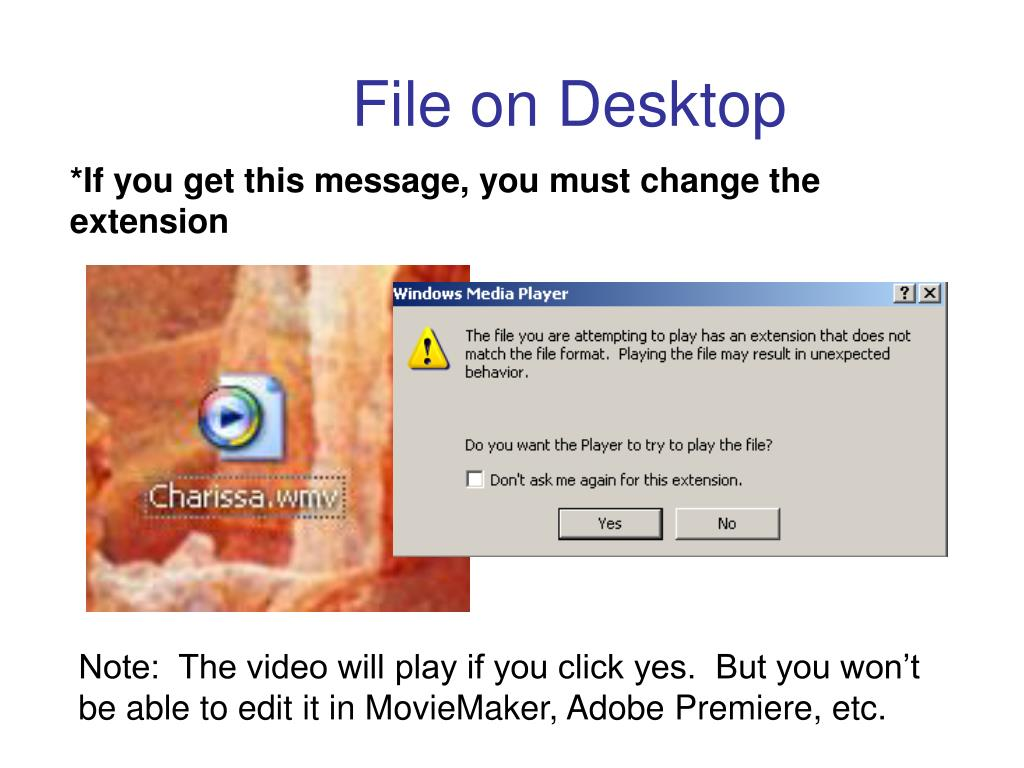 *If you get this message, you must change the extension