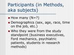 participants in methods aka subjects