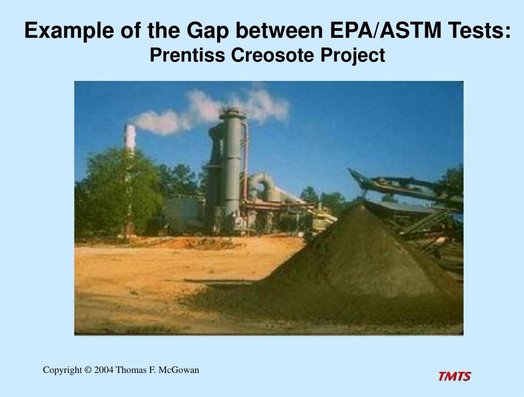 Example of the Gap between EPA/ASTM Tests: