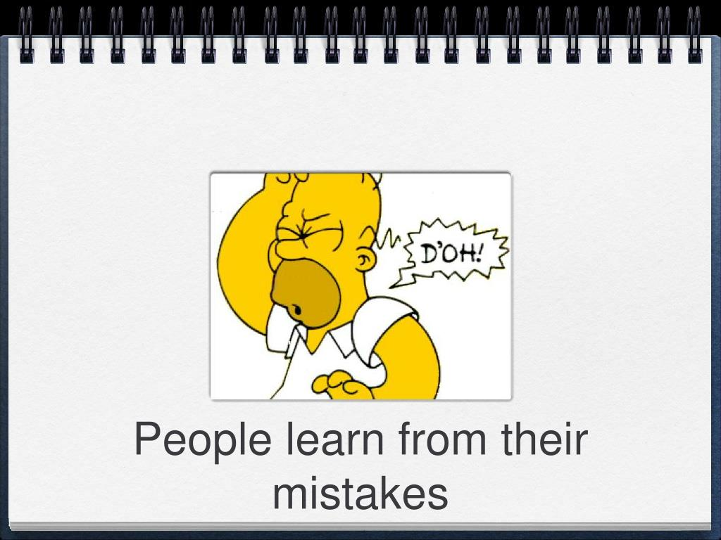People learn from their mistakes