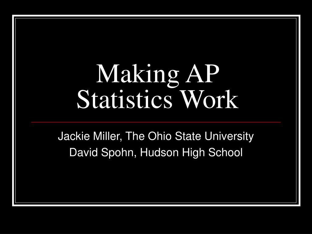 making ap statistics work l.