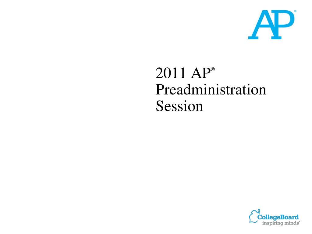 2011 ap preadministration session l.