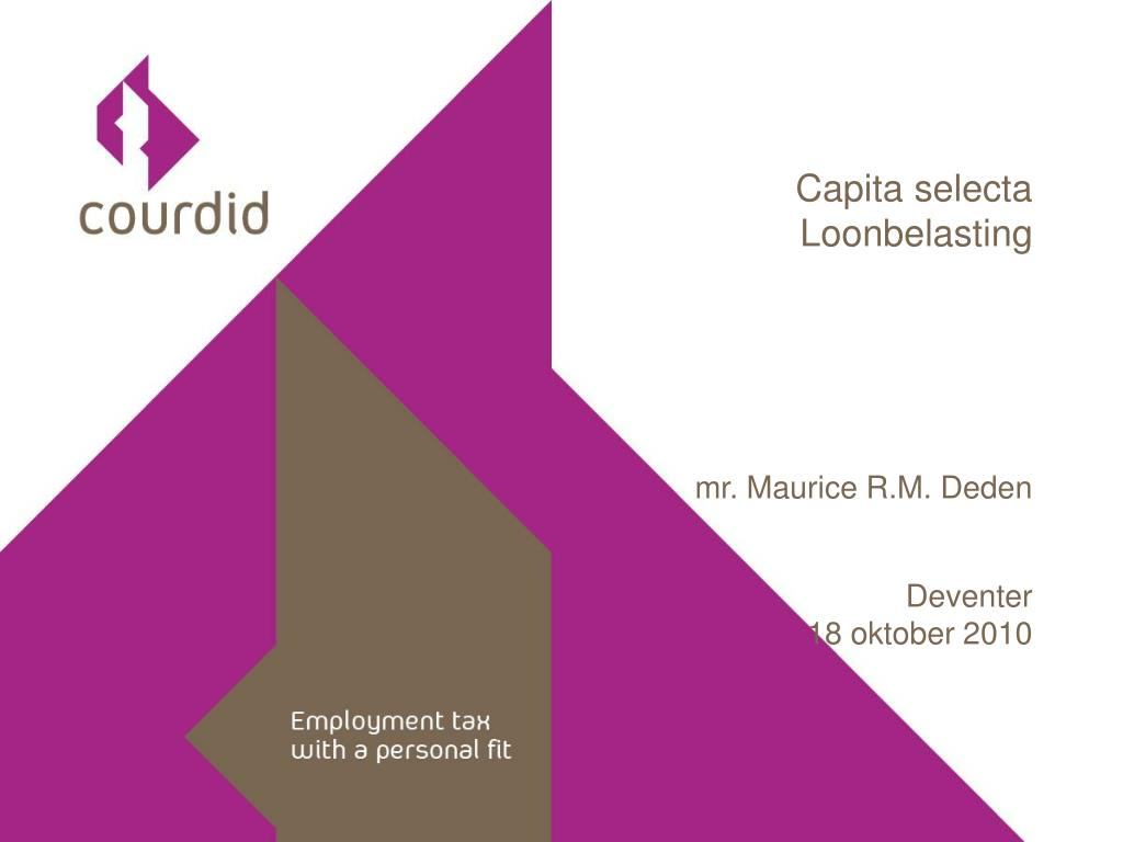capita selecta loonbelasting mr maurice r m deden deventer 18 oktober 2010 l.