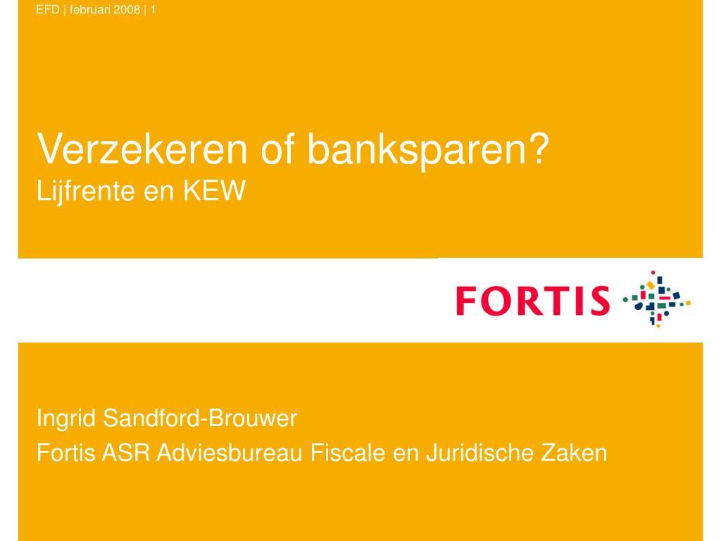 verzekeren of banksparen lijfrente en kew l.