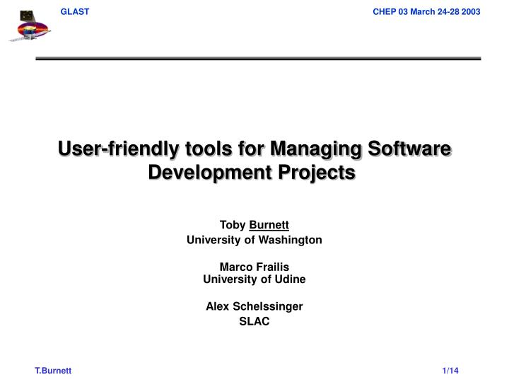 User friendly tools for managing software development projects