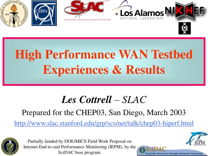 High performance wan testbed experiences results