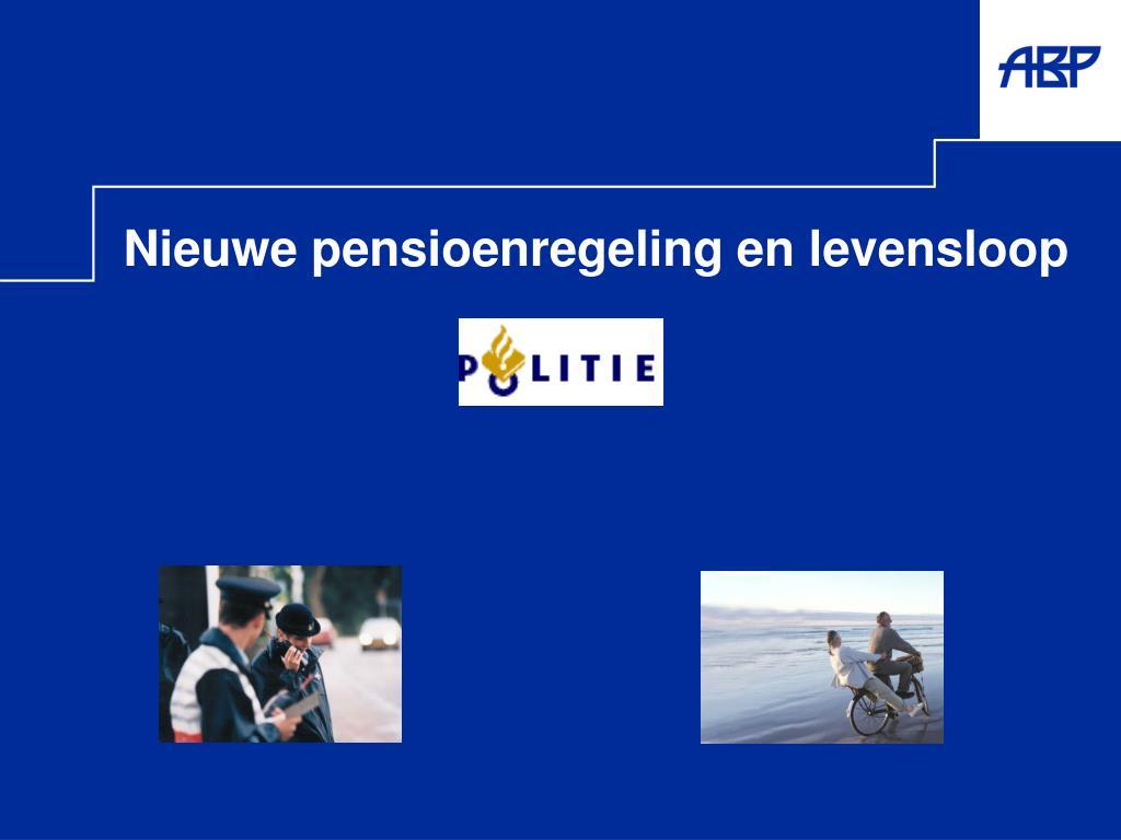 nieuwe pensioenregeling en levensloop l.