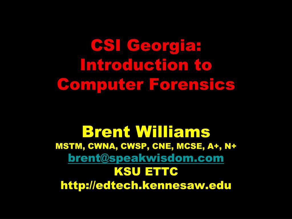 csi georgia introduction to computer forensics l.