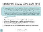 clarifier les enjeux techniques 1 2