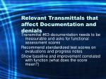 relevant transmittals that affect documentation and denials