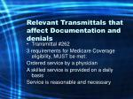relevant transmittals that affect documentation and denials26