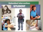 embedded intervention student