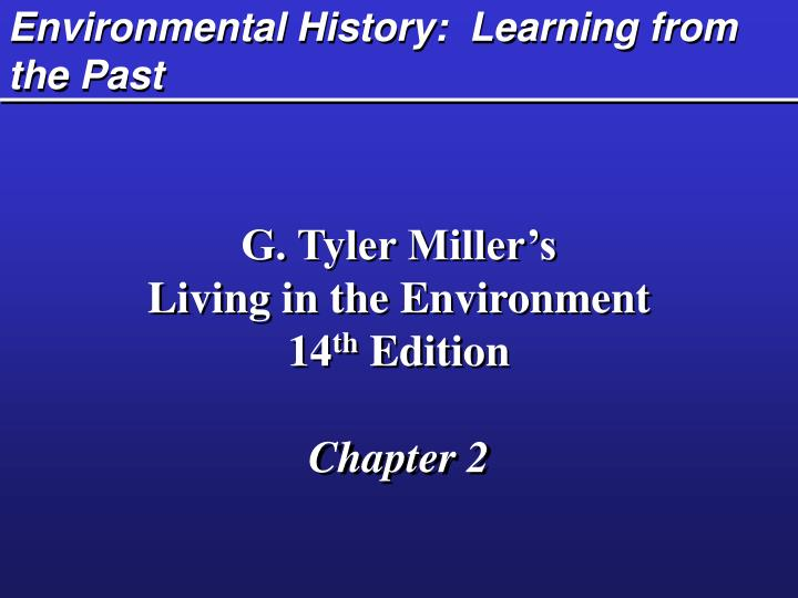 Environmental history learning from the past