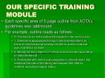 our specific training module