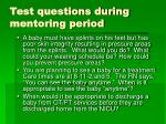 test questions during mentoring period
