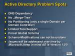 active directory problem spots
