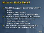mixed vs native mode