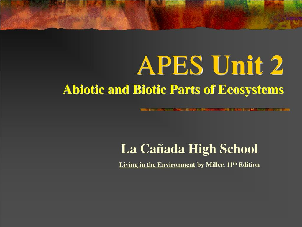 apes unit 2 abiotic and biotic parts of ecosystems l.
