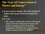 the law of conservation of matter and energy