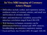 in vivo mri imaging of coronary artery plaque