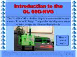 introduction to the ol 600 nvg