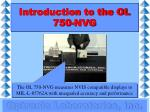 introduction to the ol 750 nvg