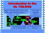 introduction to the ol 750 nvg7