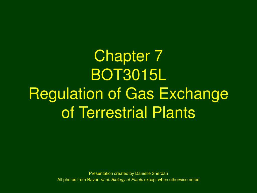 chapter 7 bot3015l regulation of gas exchange of terrestrial plants l.