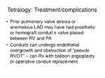 tetralogy treatment complications21