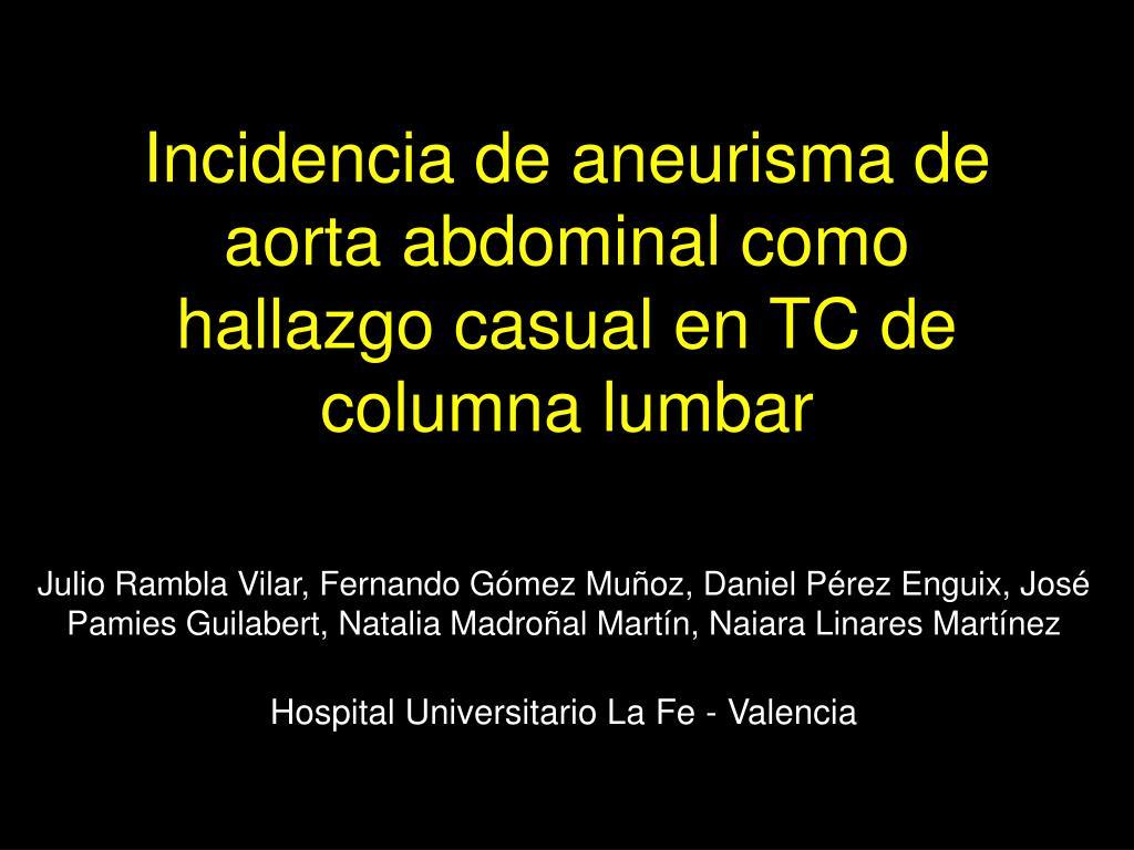 incidencia de aneurisma de aorta abdominal como hallazgo casual en tc de columna lumbar l.