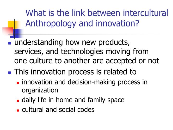 What is the link between intercultural anthropology and innovation