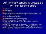 ad 4 primary conditions associated with mental syndromes