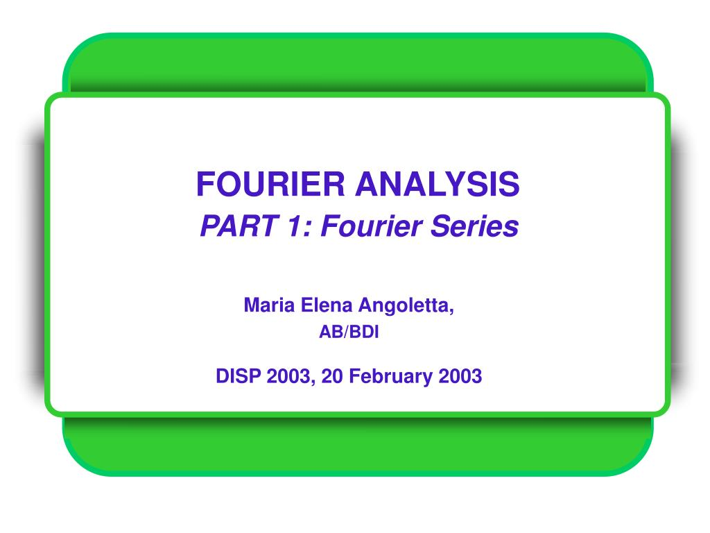 fourier analysis part 1 fourier series l.