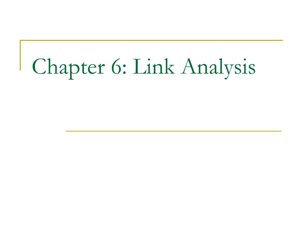 chapter 6 link analysis l.