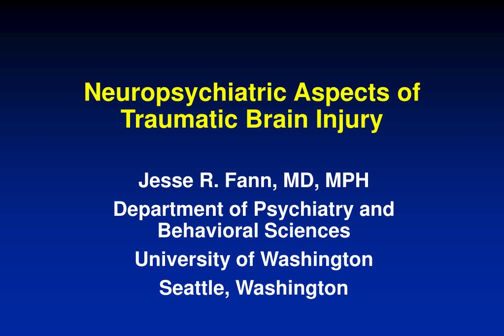 neuropsychiatric aspects of traumatic brain injury l.