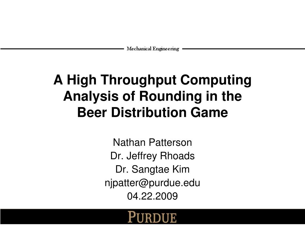 a high throughput computing analysis of rounding in the beer distribution game l.