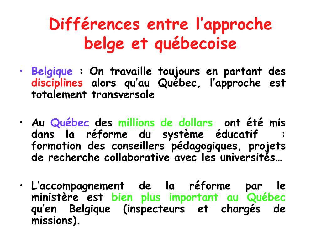 Différences entre l'approche belge et québecoise