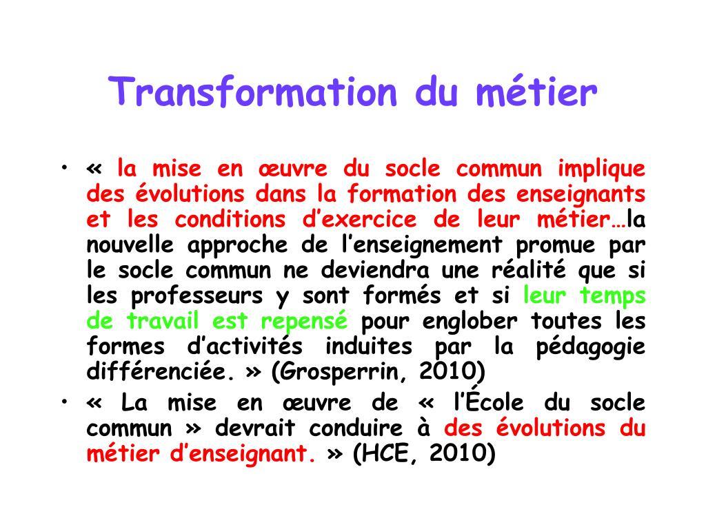 Transformation du métier