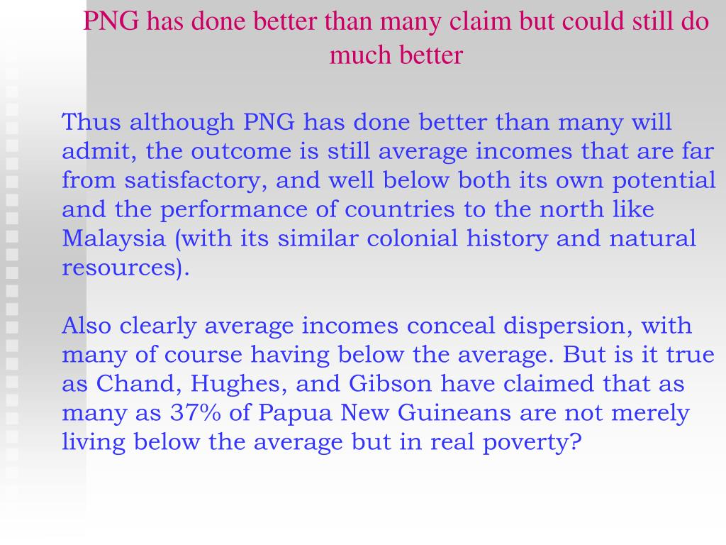 PNG has done better than many claim but could still do much better