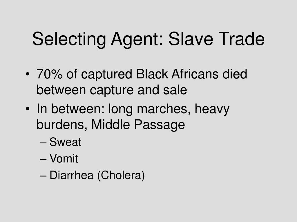 Selecting Agent: Slave Trade