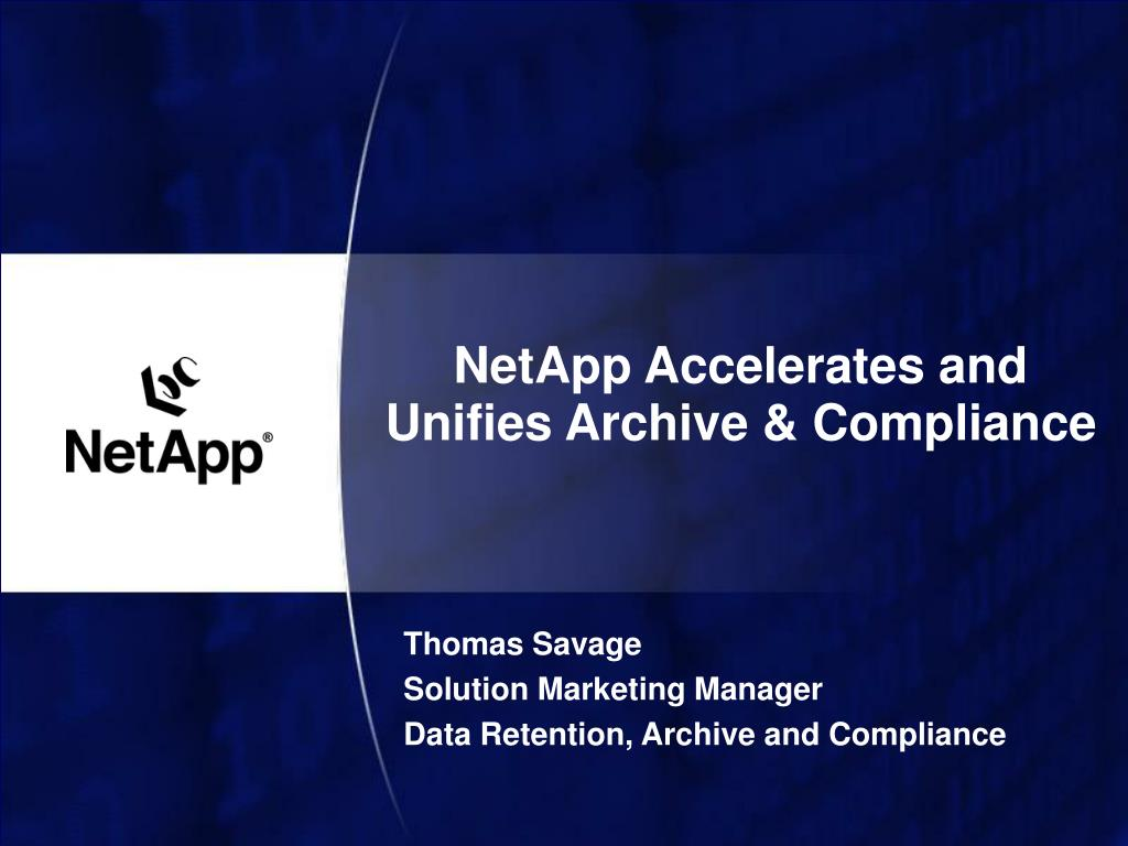 netapp accelerates and unifies archive compliance l.