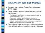 origins of the bac debate