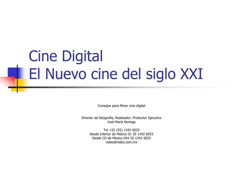 cine digital el nuevo cine del siglo xxi l.