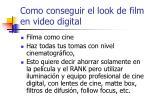 como conseguir el look de film en video digital