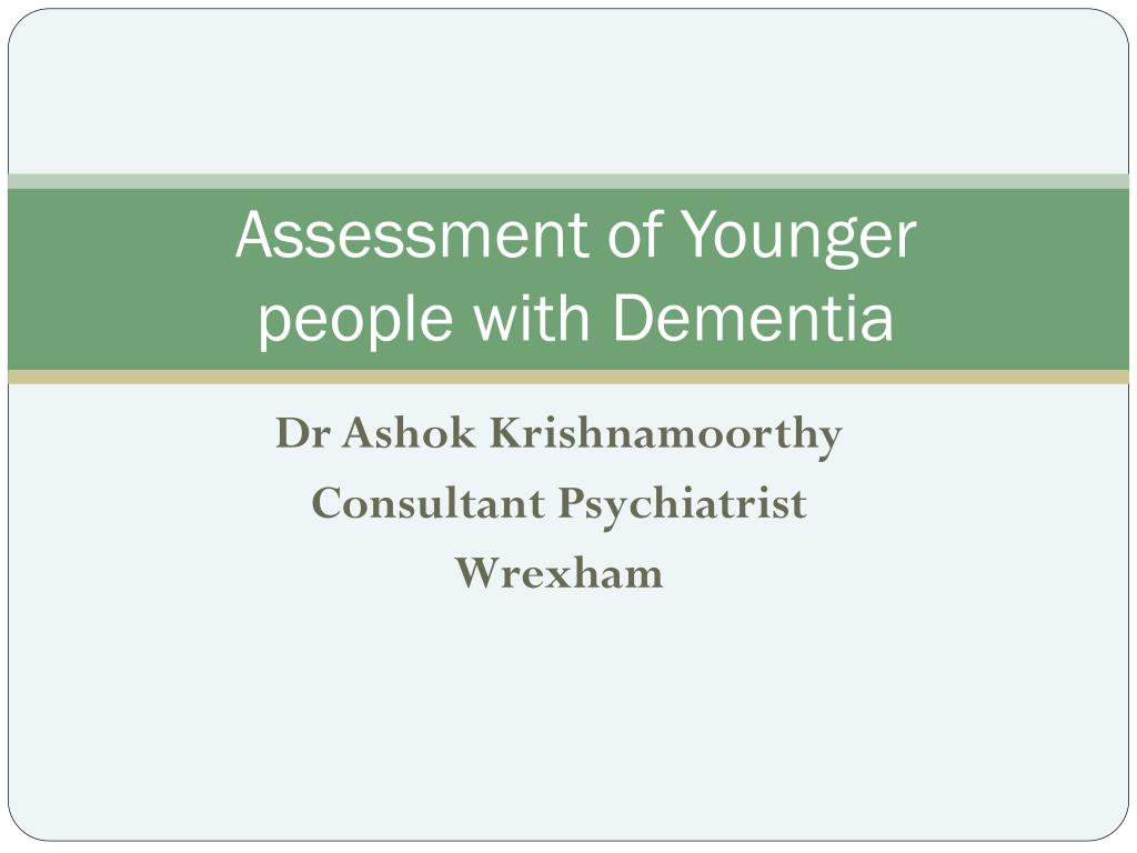 assessment of younger people with dementia l.