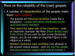 more on the reliability of the real gospels
