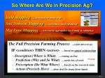 so where are we in precision ag
