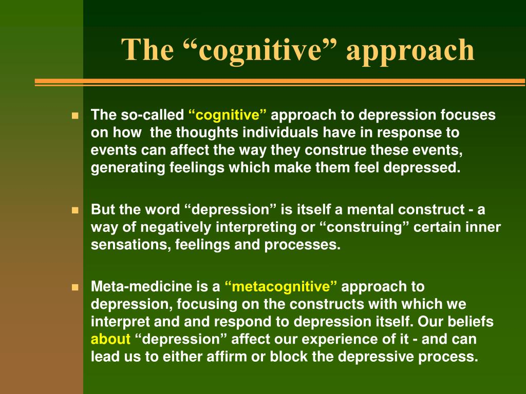 "The ""cognitive"" approach"
